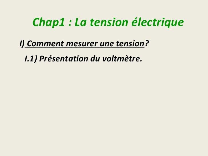 Chap1:LatensionélectriqueI)Commentmesurerunetension? I.1)Présentationduvoltmètre.