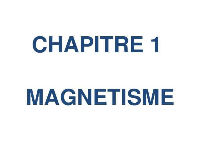 CHAPITRE 1 MAGNETISME
