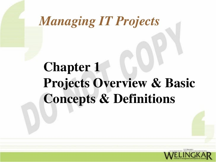 Managing IT ProjectsChapter 1Projects Overview & BasicConcepts & Definitions