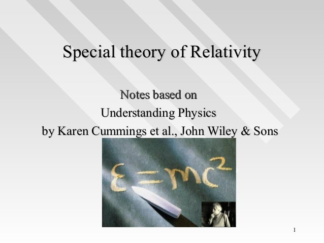 Special theory of Relativity Notes based on Understanding Physics by Karen Cummings et al., John Wiley & Sons  1