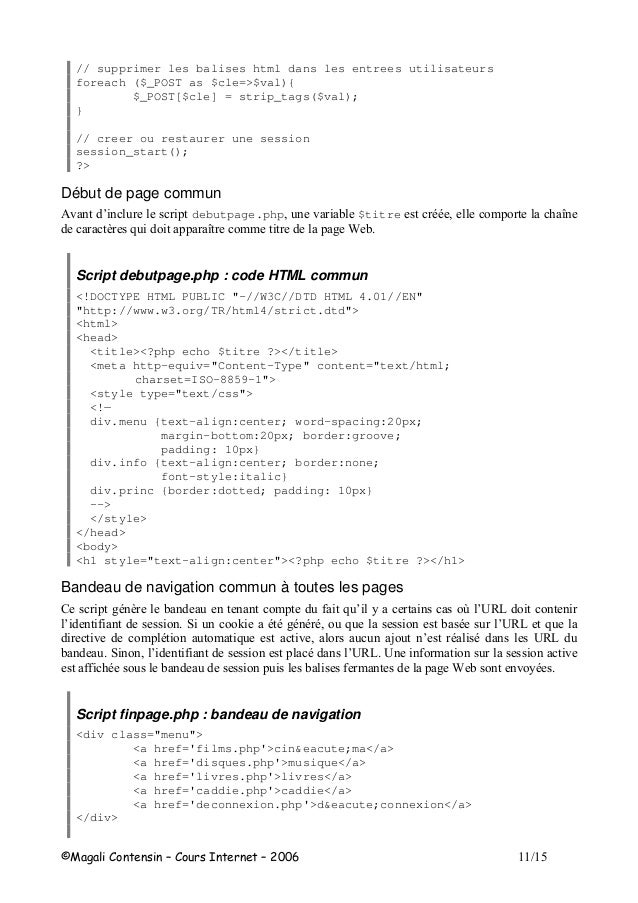 // supprimer les balises html dans les entrees utilisateurs foreach ($_POST as $cle=>$val){ $_POST[$cle] = strip_tags($val...