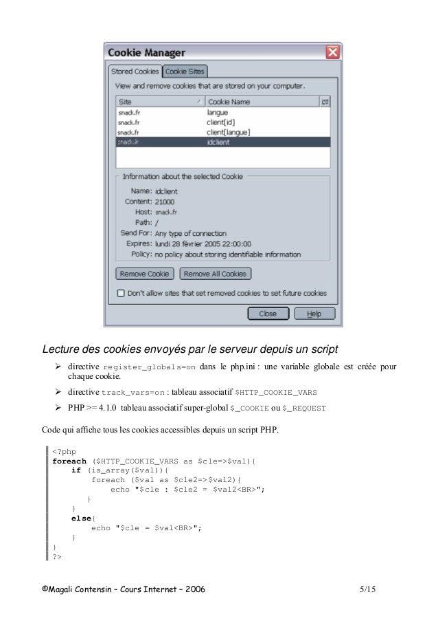 Lecture des cookies envoyés par le serveur depuis un script ! register_globals=on 1 ! # -- 8 + ! track_vars=on 1 $HTTP_COO...