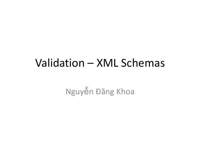 Validation – XML Schemas Nguyễn Đăng Khoa