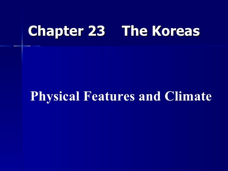 Chapter 23  The Koreas Physical Features and Climate
