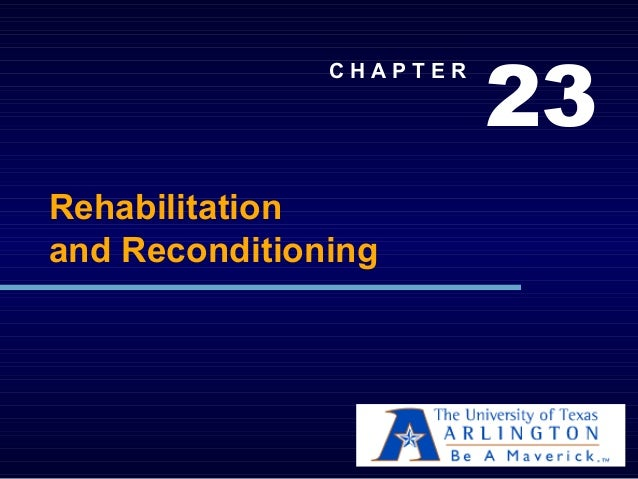 23 C H A P T E R Rehabilitation and Reconditioning