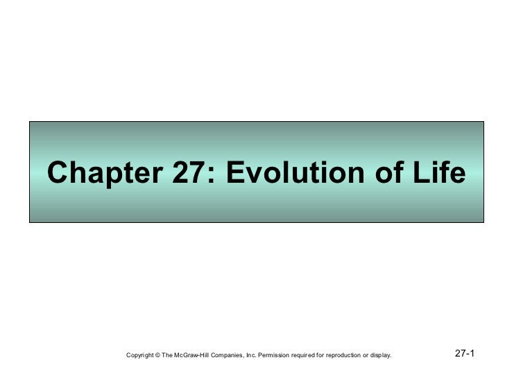 Chapter 27: Evolution of Life 27- Copyright © The McGraw-Hill Companies, Inc. Permission required for reproduction or disp...