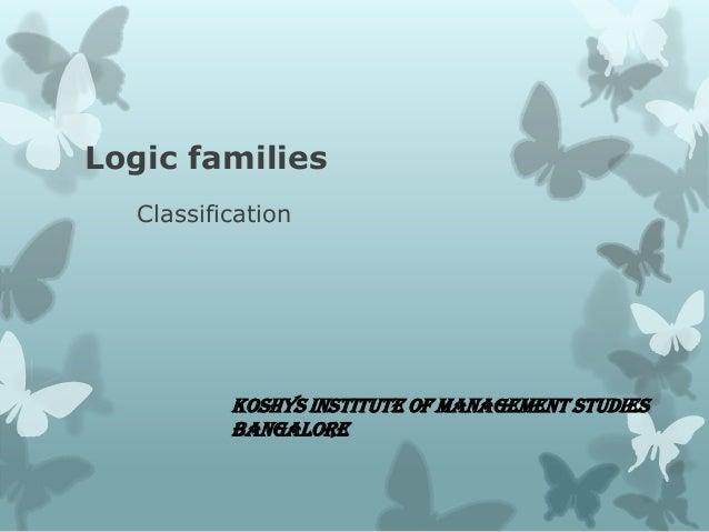 Logic families Classification Koshys institute of management studies Bangalore