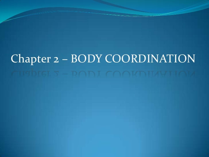 Chapter 2 – BODY COORDINATION<br />