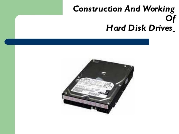 Construction And Working Of Hard Disk Drives