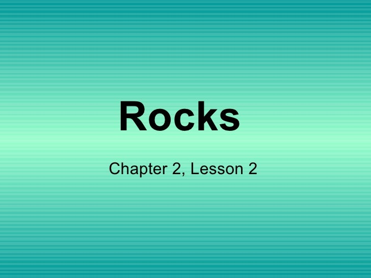 Rocks   Chapter 2, Lesson 2