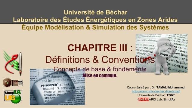 Université de Béchar Laboratoire des Études Énergétiques en Zones Arides Équipe Modélisation & Simulation des Systèmes  CH...