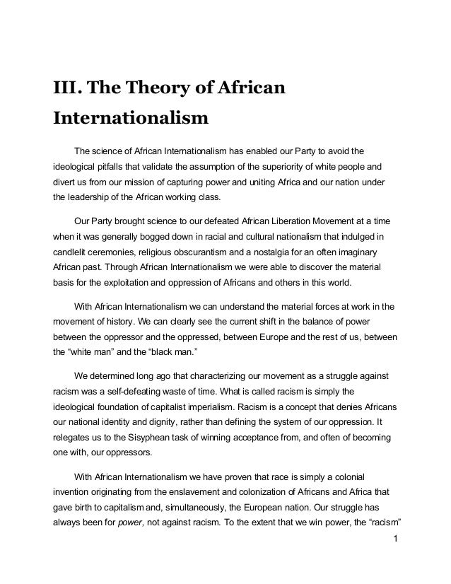 1 III. The Theory of African Internationalism The science of African Internationalism has enabled our Party to avoid the i...