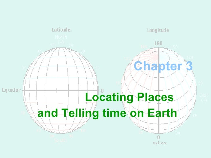 Chapter 3 Locating Places  and Telling time on Earth