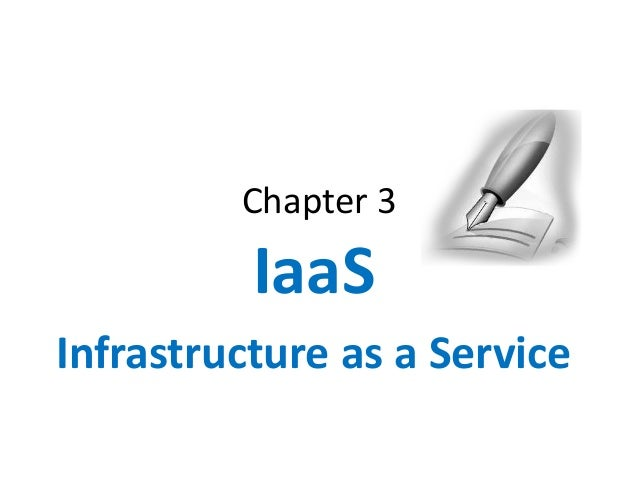 Chapter 3 IaaS Infrastructure as a Service