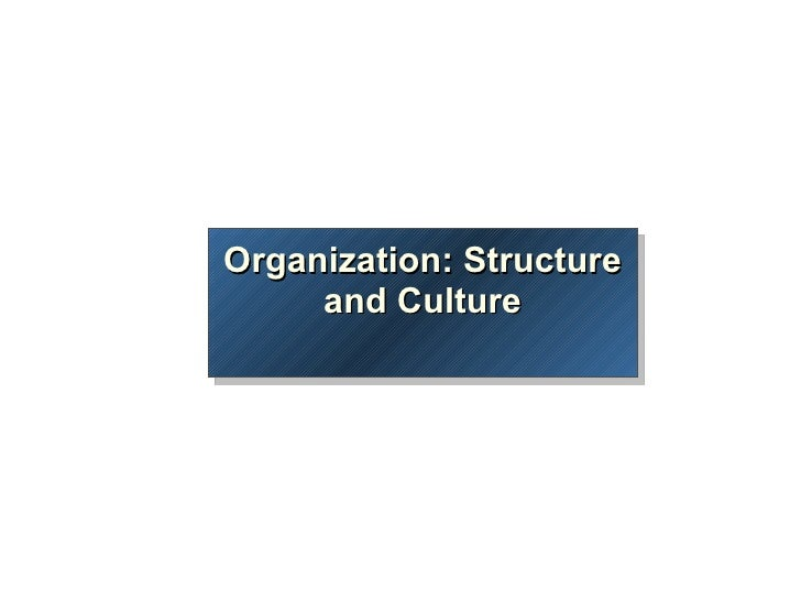 Organization: Structure and Culture