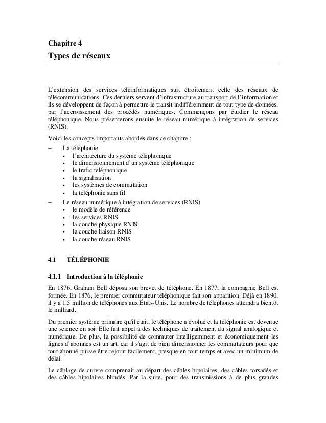 Chapitre 4 Types de réseaux L'extension des services téléinformatiques suit étroitement celle des réseaux de télécommunica...