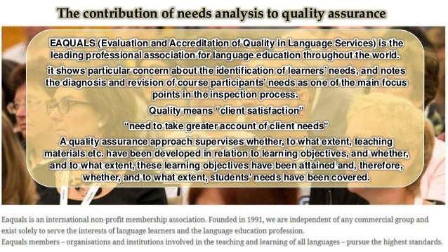 The needs analysis is a measure for accrediting quality in the EAP context, a timely instrument. Quality can be applied in...