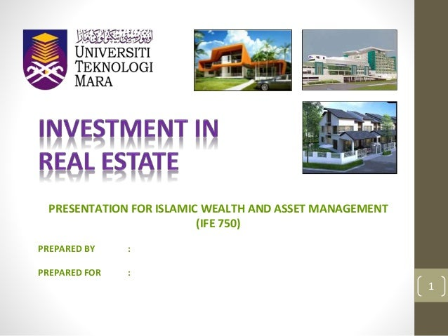 1 PRESENTATION FOR ISLAMIC WEALTH AND ASSET MANAGEMENT (IFE 750) PREPARED BY : PREPARED FOR :