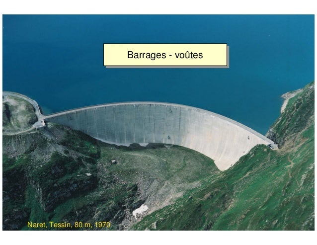 ÉC OLE POLY TEC HNIQUE FÉDÉRALE D E LAUSANNE Laboratoire de Constructions Hydrauliques Barrages en béton Barrages - voûtes...