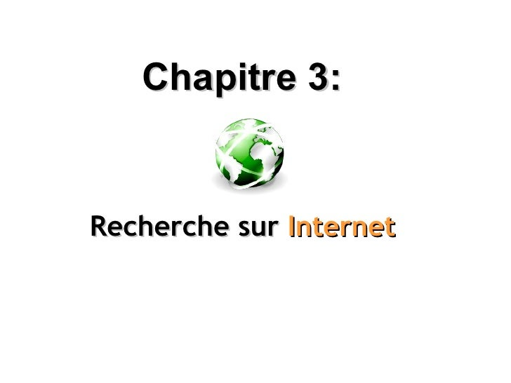 Chapitre 3:   Recherche sur   Internet