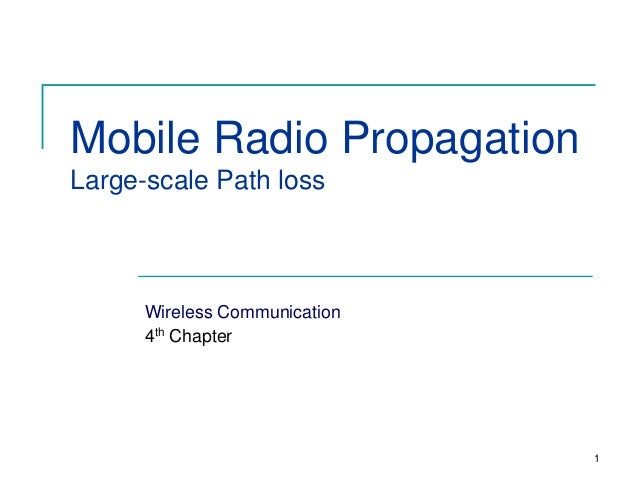 Mobile Radio Propagation Large-scale Path loss  Wireless Communication 4th Chapter  1