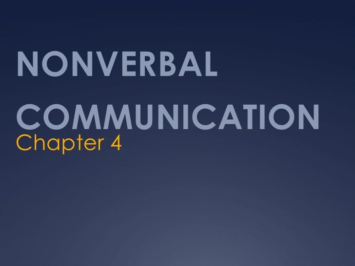 NONVERBAL COMMUNICATION Chapter 4