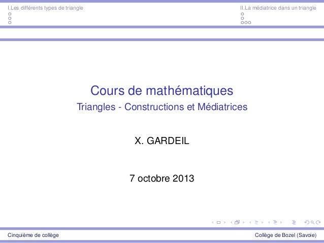 I.Les différents types de triangle II.La médiatrice dans un triangle Cours de mathématiques Triangles - Constructions et M...