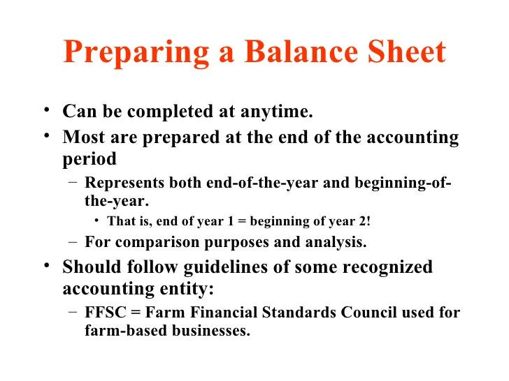 Preparing a Balance Sheet <ul><li>Can be completed at anytime.  </li></ul><ul><li>Most are prepared at the end of the acco...