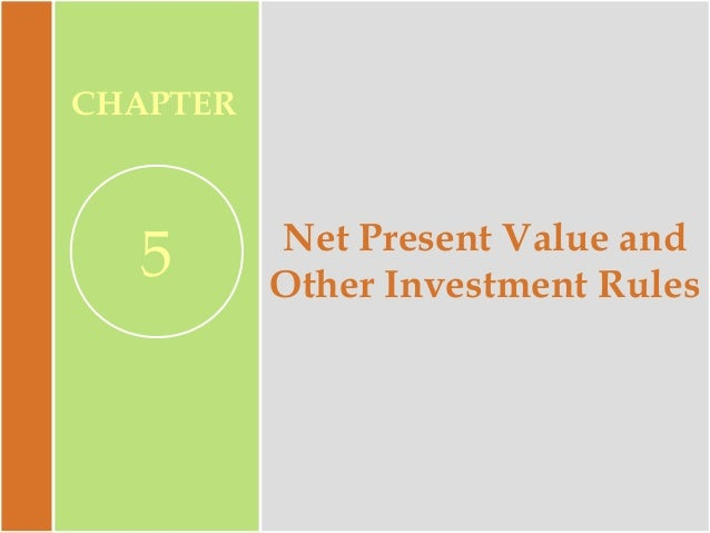CHAPTER  5  Net Present Value and Other Investment Rules