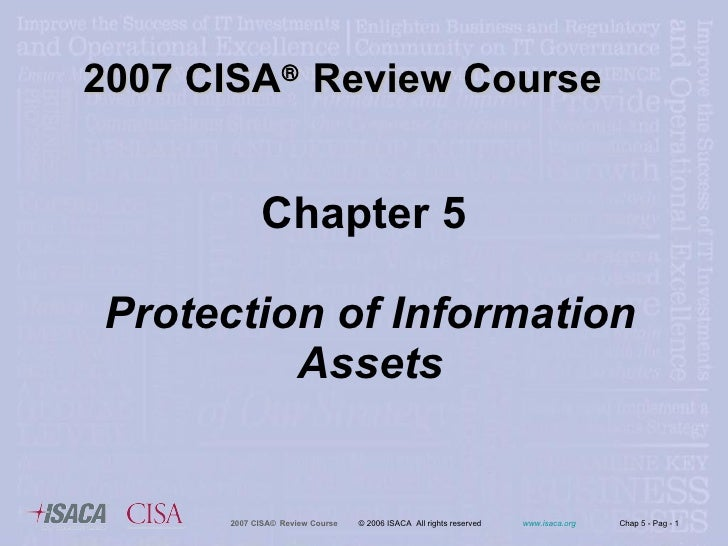 Chapter 5  Protection of Information Assets 2007   CISA   Review Course