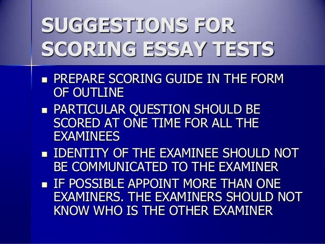 scoring essay tests This article looks at essay tests as a whole and gives advice about creating and  scoring essay tests.