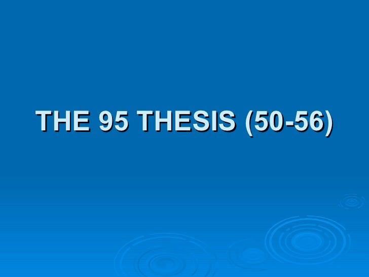 THE 95 THESIS (50-56)