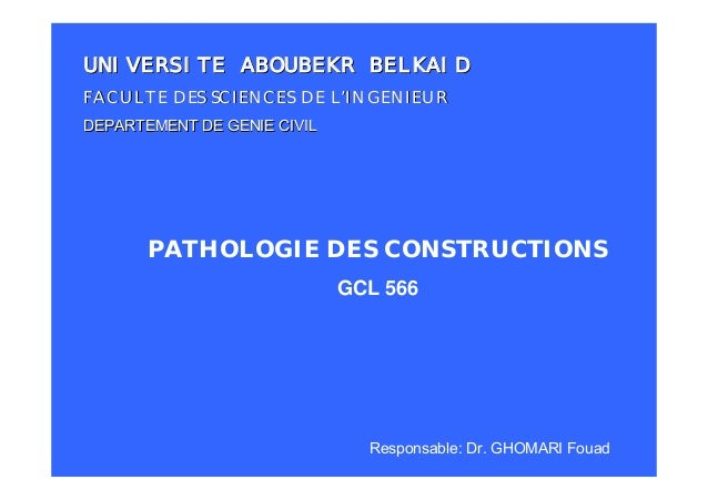 UNIVERSITE ABOUBEKR BELKAIDFACULTE DES SCIENCES DE L'INGENIEURDEPARTEMENT DE GENIE CIVIL       PATHOLOGIE DES CONSTRUCTION...