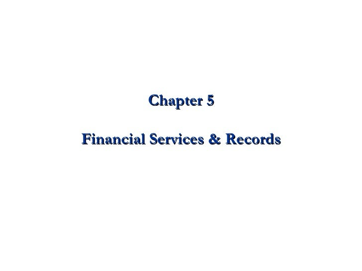 Chapter 5 Financial Services & Records