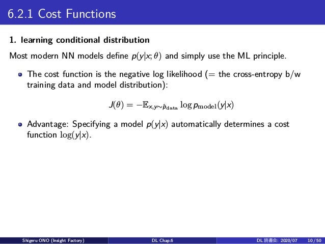6.2.1 Cost Functions 1. learning conditional distribution Most modern NN models define p(y x; θ) and simply use the ML pri...