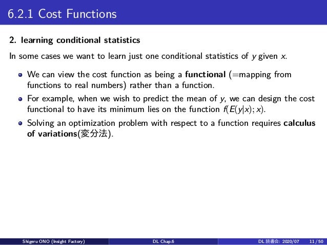 6.2.1 Cost Functions 2. learning conditional statistics In some cases we want to learn just one conditional statistics of ...