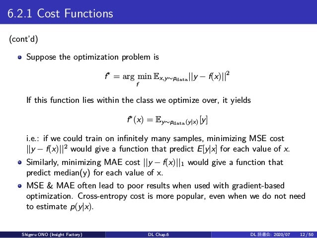 6.2.1 Cost Functions (cont'd) Suppose the optimization problem is f∗ = arg min f Ex,y∼pdata   y − f(x)  2 If this function...