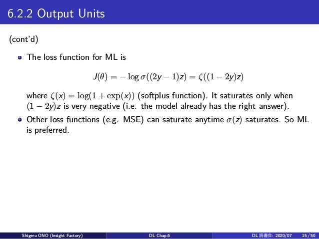 6.2.2 Output Units (cont'd) The loss function for ML is J(θ) = − log σ((2y − 1)z) = ζ((1 − 2y)z) where ζ(x) = log(1 + exp(...
