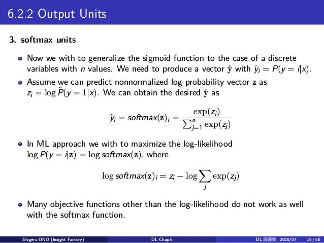 6.2.2 Output Units 3. softmax units Now we with to generalize the sigmoid function to the case of a discrete variables wit...