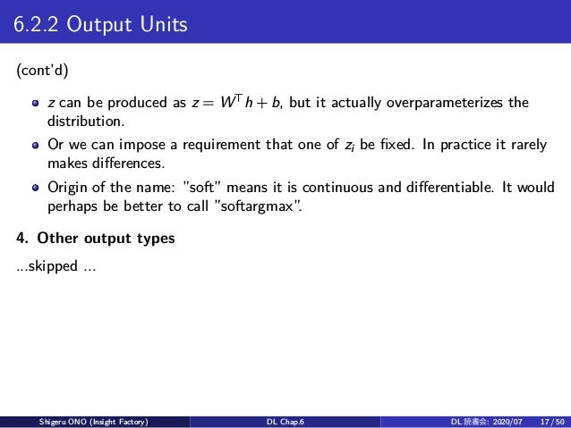 6.2.2 Output Units (cont'd) z can be produced as z = W⊤ h + b, but it actually overparameterizes the distribution. Or we c...