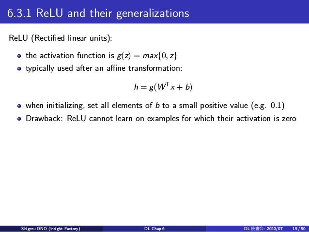 6.3.1 ReLU and their generalizations ReLU (Rectified linear units): the activation function is g(z) = max{0, z} typically ...