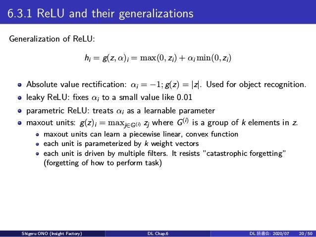 6.3.1 ReLU and their generalizations Generalization of ReLU: hi = g(z, α)i = max(0, zi) + αi min(0, zi) Absolute value rec...