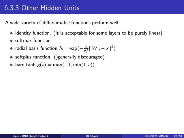 6.3.3 Other Hidden Units A wide variety of differentiable functions perform well. identity function. (It is acceptable for...