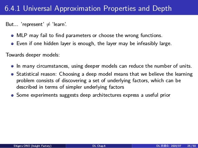 6.4.1 Universal Approximation Properties and Depth But... 'represent' ̸= 'learn'. MLP may fail to find parameters or choos...