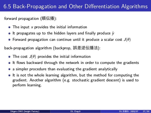 6.5 Back-Propagation and Other Differentiation Algorithms forward propagation (順伝播): The input x provides the initial info...