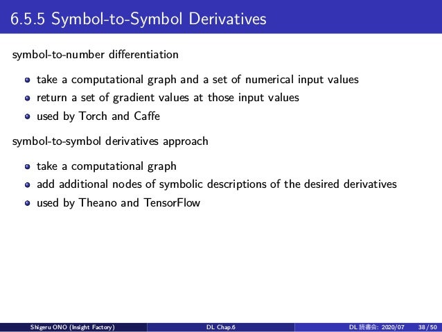 6.5.5 Symbol-to-Symbol Derivatives symbol-to-number differentiation take a computational graph and a set of numerical inpu...