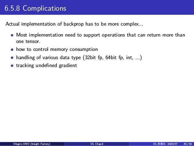 6.5.8 Complications Actual implementation of backprop has to be more complex... Most implementation need to support operat...
