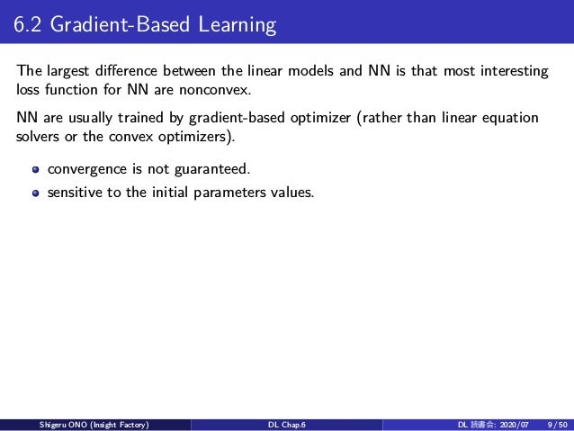 6.2 Gradient-Based Learning The largest difference between the linear models and NN is that most interesting loss function...