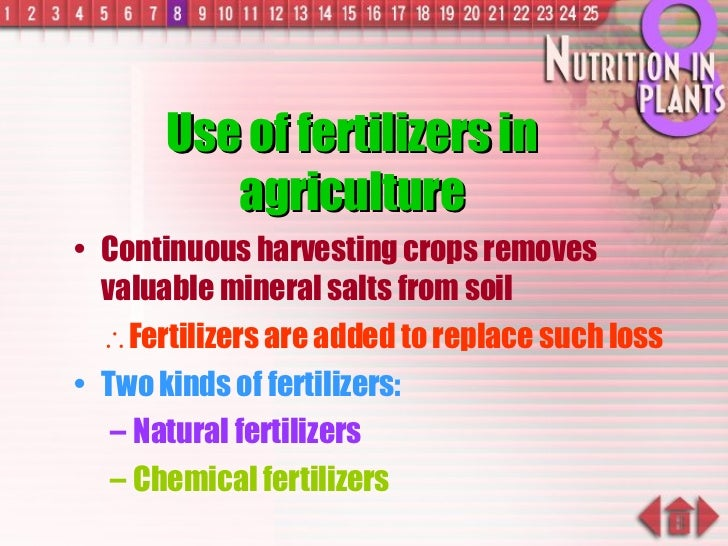 Use of fertilizers in agriculture <ul><li>Continuous harvesting crops removes valuable mineral salts from soil </li></ul><...