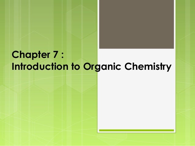 Chapter 7 : Introduction to Organic Chemistry